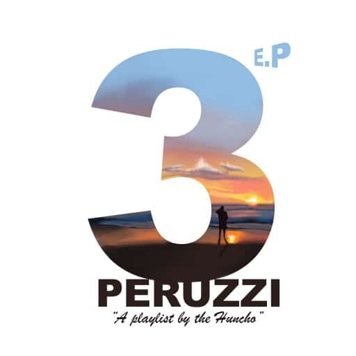 Peruzzi - 3 EP (A Playlist by the Huncho) Mp3 Zip Fast Download