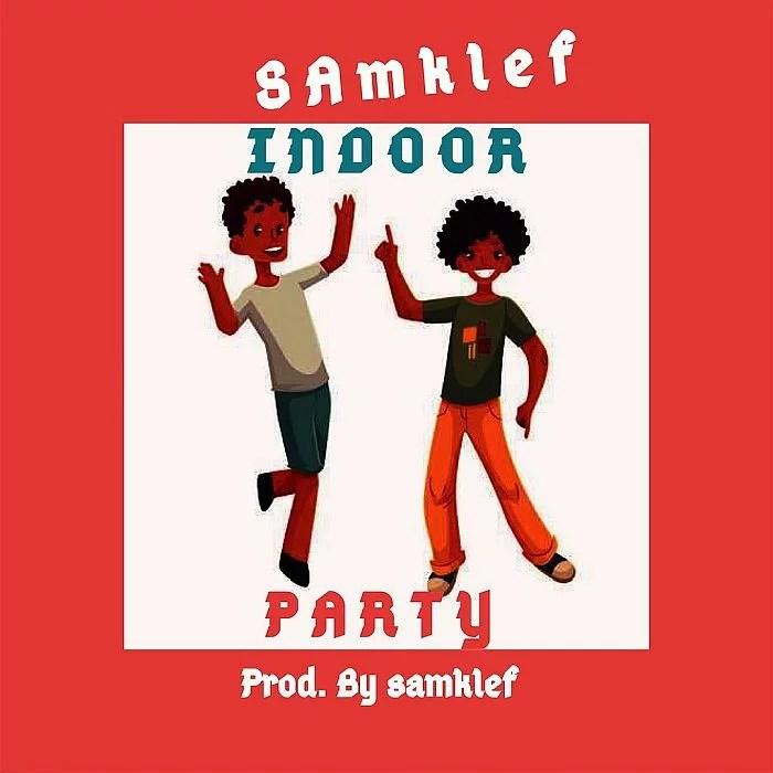 Samklef - Indoor Party Mp3 Audio Download