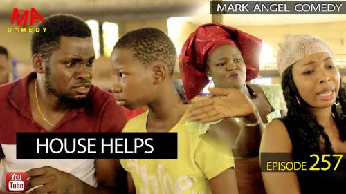 VIDEO: Mark Angel Comedy - HOUSE HELPS (Episode 257) Mp4 Download
