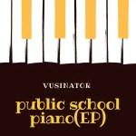 Vusinator – Public School Piano EP (Full Album)