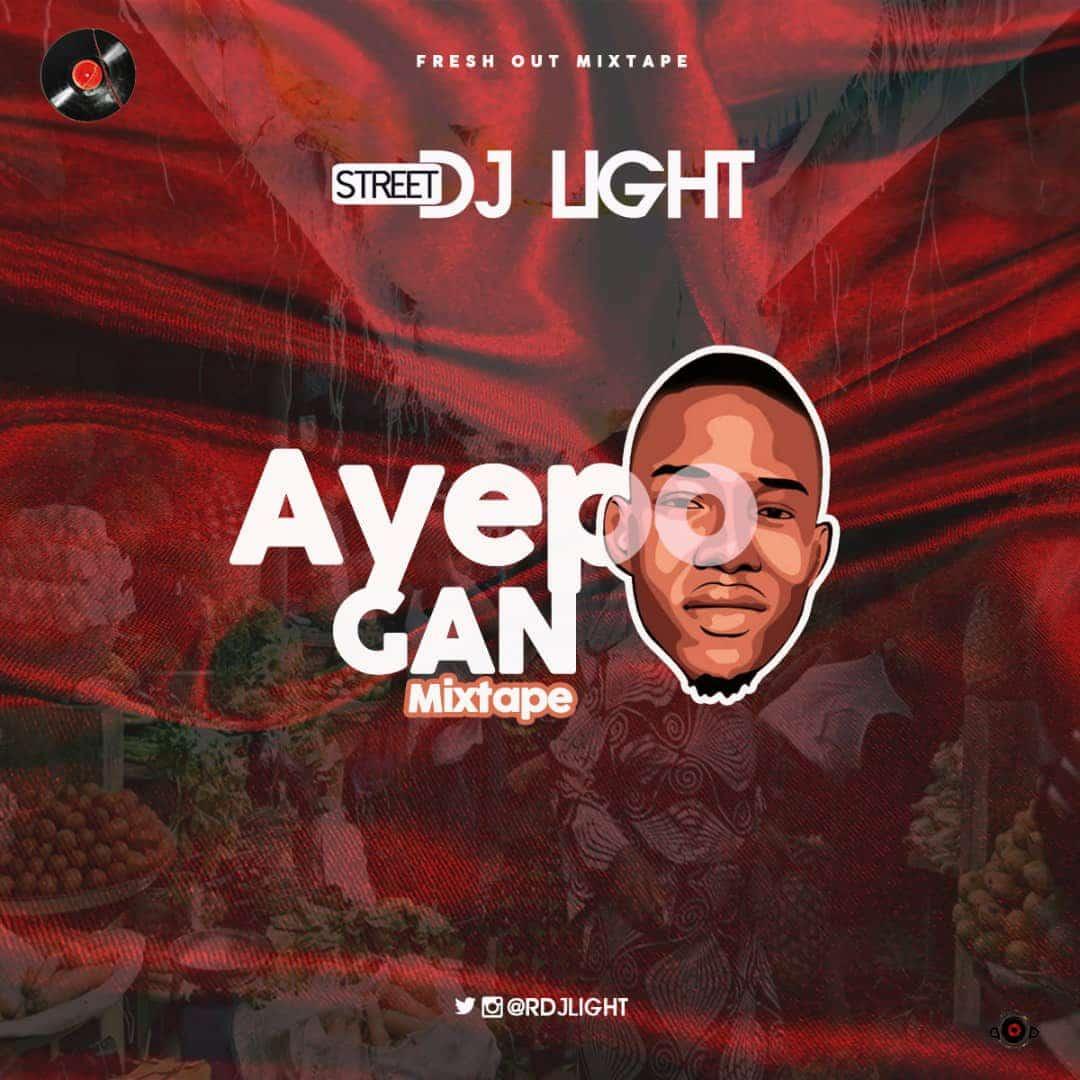 DJ Light – Ayepo Gan Mixtape