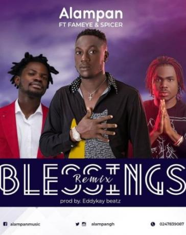Alampan - Blessings (Remix) Ft. Fameye, Spicer Mp3 Audio Download
