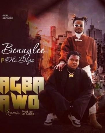 Bennylee Ft. OlaDips - Agba Awo (Audio + Video) Mp3 Mp4