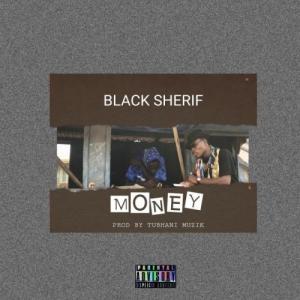 Black Sherif - Money (Prod. by Tubhani Muzik) Mp3 Audio Download