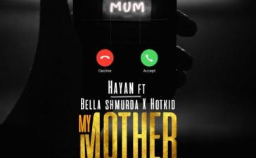 Hayan - My Mother Calling Ft. Bella Shmurda, Hotkid Mp3