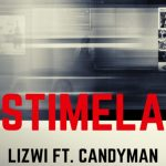 Lizwi – Stimela Ft. Candy Man