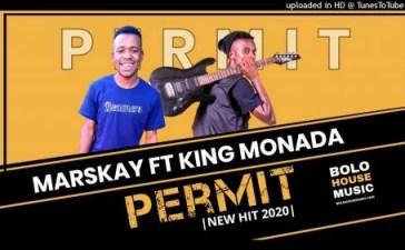 Marskay Ft. King Monada - Permit Mp3 Audio Download