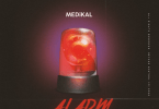 Medikal - Alarm Mp3 Audio Download