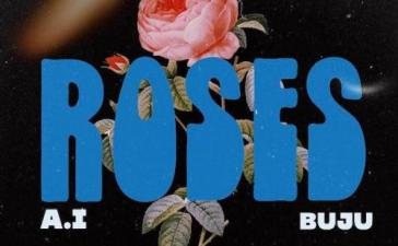 A.I Ft. Buju - Roses Mp3 Audio Download