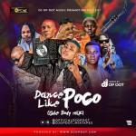 DJ OP Dot – Dance Like Poco (Gbe Body Mix)