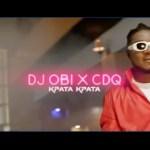 VIDEO: DJ Obi – Kpata Kpata Ft. CDQ