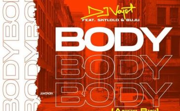 DJ Voyst - Body Ft. Skylolo, Buju Mp3 Audio Download