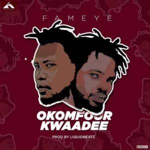 Fameye - Okomfour Kwaadee Mp3 Audio Download