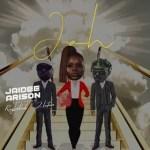 Jaidee Arison – Jah Remix Ft. Zlatan, Raybekah