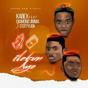Kabex - Ilekun Ayo Ft. Diamond Jimma Mp3 Audio Download