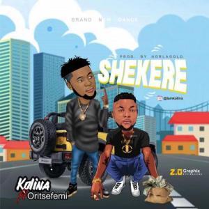 Kolina Ft. Oritse Femi - Shekere Mp3 Audio Download