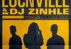 Locnville & DJ Zinhle - Miracles Ft. Apple Gule Mp3 Audio Download
