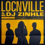 Locnville & DJ Zinhle – Miracles Ft. Apple Gule