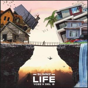 Slimmz - Life Ft. YCee, Del B Mp3 Audio Download