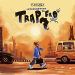 Yung6ix – Introduction To Trapfro (FULL ALBUM)