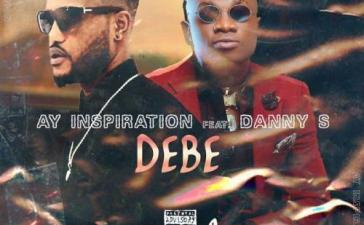 AY Inspiration Ft. Danny S - Debe Mp3 Audio Download