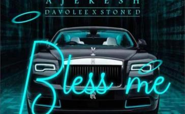 Ajekesh Ft. Davolee, Stone D - Bless Me Mp3 Audio Download