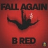 B-Red - Fall Again (Prod. by Magic Boi) Mp3 Audio Download