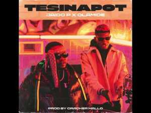 Jaido P - TesiNaPot Ft. Olamide Mp3 Audio Download