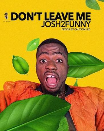 Josh2Funny - Dont Leave Me Mp3 Audio Download challenge instrumental video