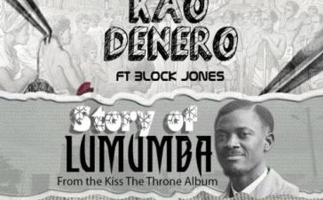 Kao Denero - Story Of Lumumba Ft. Block Jones (Audio + Video) Mp3 Mp4 Download