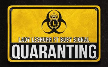 Lady Leshurr Ft. Busy Signal - Quaranting Mp3 Audio Download