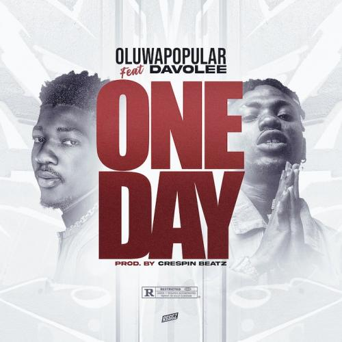 DOWNLOAD MP3: Oluwapopular Ft. Davolee – One Day