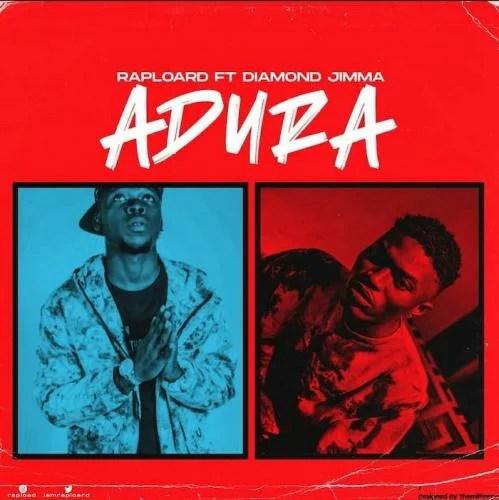 DOWNLOAD MP3: Raploard – Adura Ft. Diamond Jimma