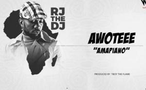 Rj The Dj - AWOTEEE (Amapiano) Mp3 Audio Download