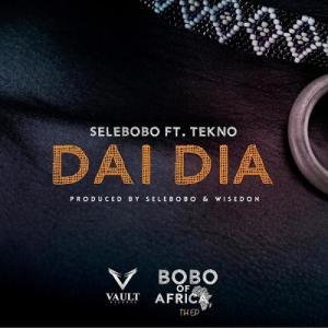 Selebobo - Dai Dia Ft. Tekno Mp3 Audio Download