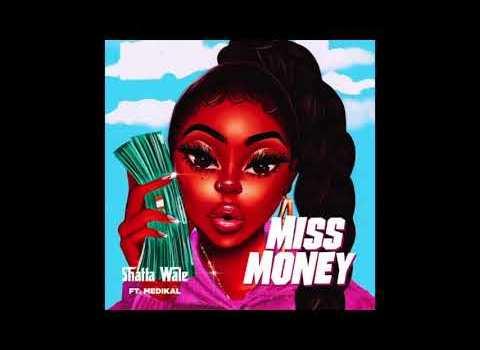 Shatta Wale - Miss Money Ft. Medikal Mp3 Audio Download