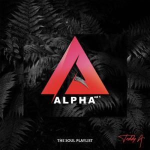 Teddy-A - Alpha Vol 1 (The Soul Playlist) Mp3 Audio Download