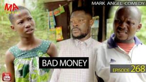 VIDEO: Mark Angel Comedy - Bad Money (Episode 268) Mp4 Download