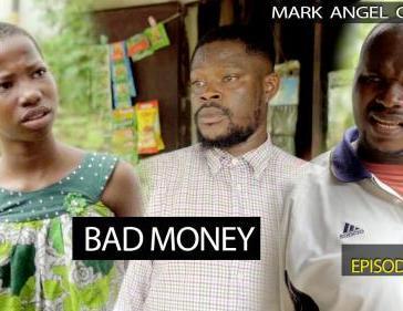 VIDEO: Mark Angel Comedy - Bad Money (Episode 268) Mp4 Download
