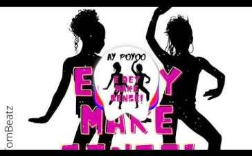 AY Poyoo - E Dey Make Sense Mp3 Audio Download