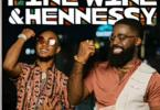 Afro B Ft. Slim Jxmmi - Fine Wine & Hennessy Mp3 Audio Download