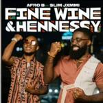 Afro B Ft. Slim Jxmmi – Fine Wine & Hennessy