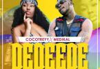 Cocotreyy Ft. Medikal - Dedeede Mp3 Audio Download
