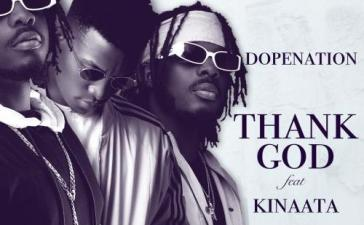 DopeNation - Thank God Ft. Kofi Kinaata (Audio + Video) Mp3 Mp4 Download