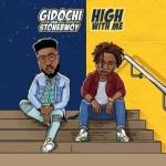 Gidochi ft. Stonebwoy – High With Me (Prod. UglyOnit)