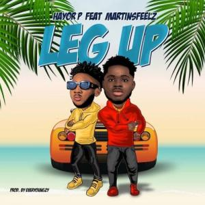 Hayor P Ft. Martinsfeelz - Leg Up Mp3 Audio Download