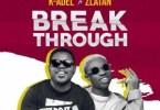 by K-Adel - Break Through Ft. Zlatan Mp3 Audio Download