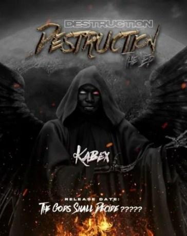 Kabex - Destruction (Part 2) Mp3 Audio Download