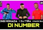 King Monada - Di Number Ft. DJ Tira x Mack Eaze Mp3 Audio Download