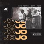 King Perryy – Jojo ft. Soft & Terri